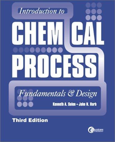 Introduction to Chemical  Process by Ken Solen