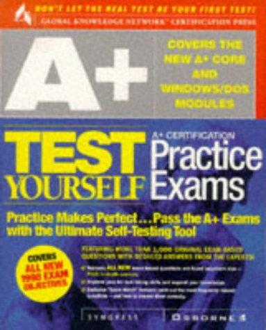 A+ Certification Test Yourself Practice Exams (Test Yourself (Berkely, Calif.).) by Syngress Inc. Staff