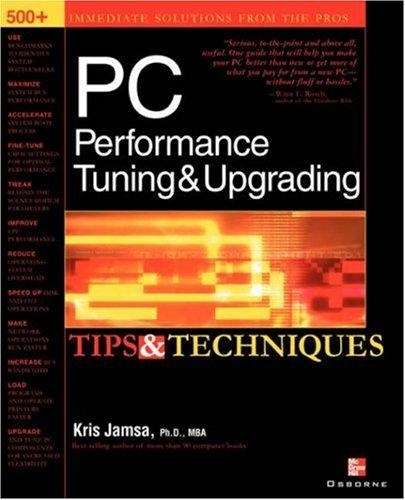 PC Performance Tuning & Upgrading Tips & Techniques by Kris A. Jamsa