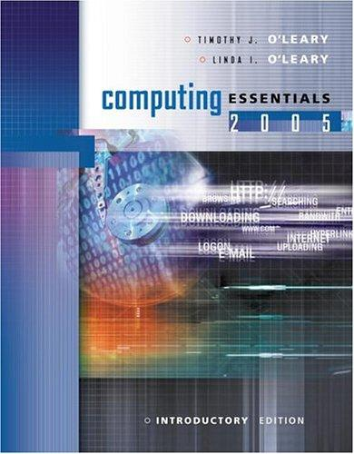 Computing Essentials 2005 Intro Edition w/ Student CD by Timothy J O'Leary