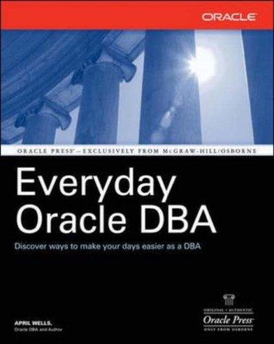 Everyday Oracle DBA by April J. Wells
