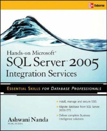 Hands-On SQL Server 2005 Integration Services by Ashwani Nanda