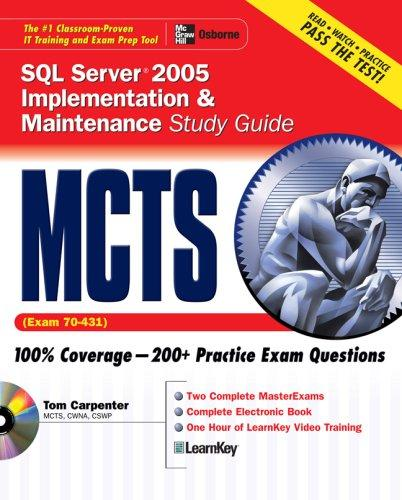 MCTS SQL Server 2005 Implementation & Maintenance Study Guide (Exam 70-431) by Tom Carpenter