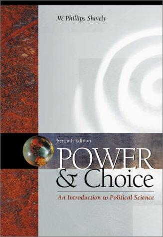 Power & choice by W. Phillips Shively