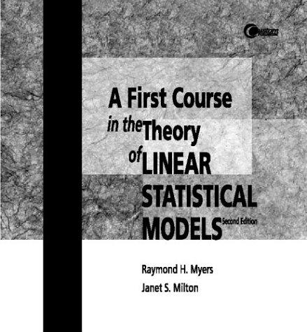 Linear Statistical Models by Raymond H. Myers