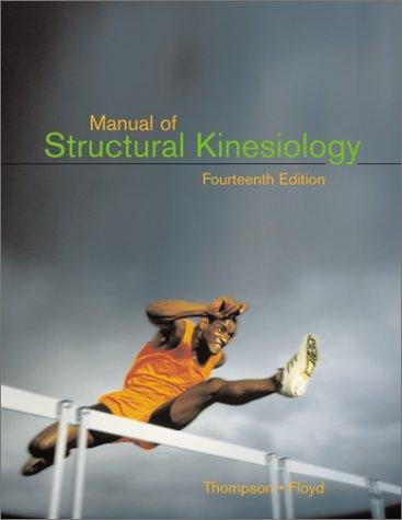 Manual of Structural Kinesiology by Clem W.; Floyd, R. T. Thompson