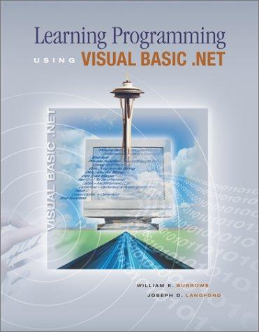 Learning Programming Using Visual Basic .Net by Williams E. Burrows