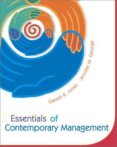 Essentials of Contemporary Management by JONES