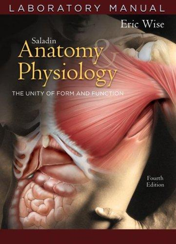 Anatomy and Physiology Laboratory Manual t/a by Eric Wise