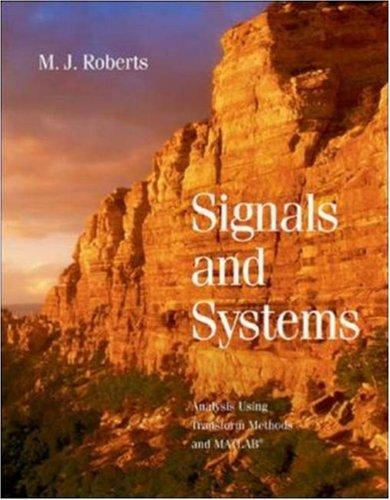 Signals and Systems by M.J. Roberts
