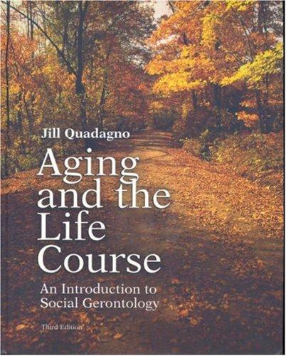Aging and the Life Course with Making the Grade CD-ROM and PowerWeb by Jill Quadagno