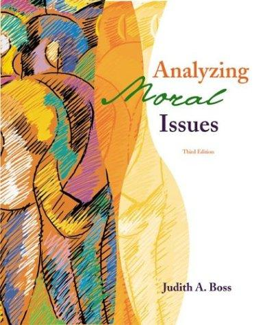 Analyzing Moral Issues with PowerWeb by Judith Boss