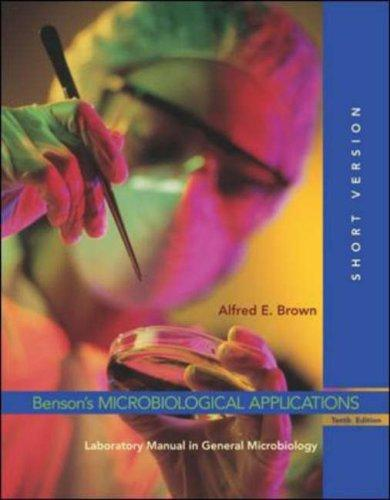 Benson's Microbiological Applications by Alfred E Brown