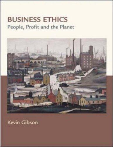Business Ethics by Kevin Gibson