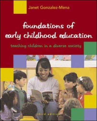 Foundations of Early Childhood Education in a Diverse Society by Janet Gonzalez-Mena