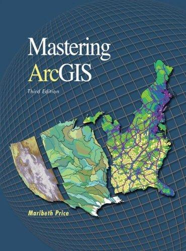 Mastering ArcGIS with Video Clips CD-ROM by Maribeth H. Price