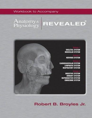 Workbook t/a Anatomy & Physiology REVEALED® by Robert Broyles