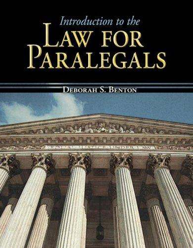 Introduction to the Law for Paralegals by Deborah Benton