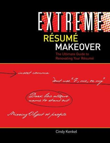 Extreme Resumé Makeover by Cindy Kenkel
