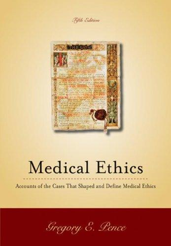 Classic Cases in Medical Ethics by Gregory Pence