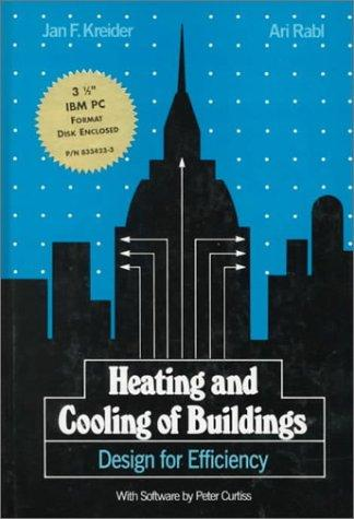 Heating and cooling of buildings by Jan F. Kreider