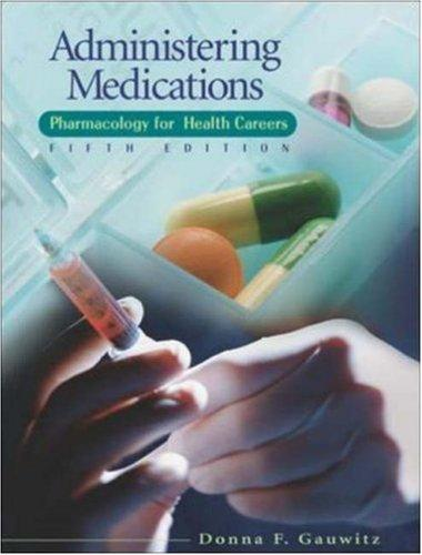 Administering Medications by Donna Gauwitz