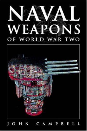 Naval Weapons of World War Two by John Campbell