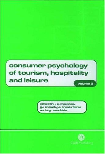 Consumer psychology of tourism, hospitality and leisure by