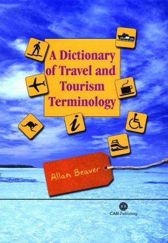 A Dictionary of Travel and Tourism Terminology by A. Beaver