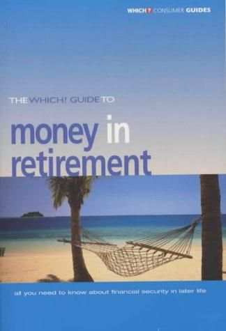 "Money in Retirement (""Which?"" Consumer Guides) by Jonquil Lowe"