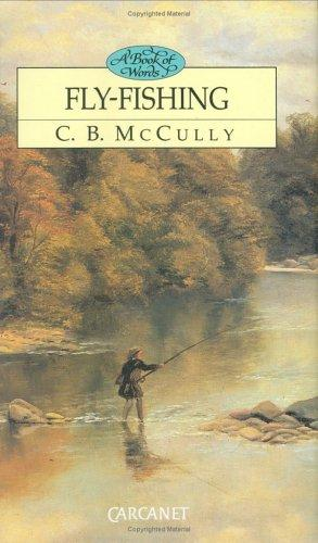 Fly Fishing / A Book of Words by C. B. McCully