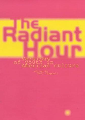 The Radiant Hour by Neil Alexander Campbell