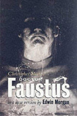 Christopher Marlowe's Doctor Faustus in a new version by Edwin Morgan