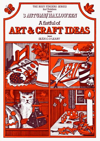 Fistful of Art and Craft Ideas