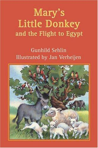 Mary's Little Donkey and the Flight to Egypt by Gunhild Sehlin