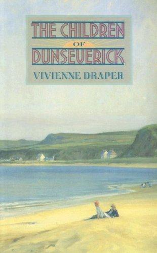 The children of Dunseverick by Vivienne Draper