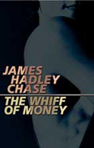 The whiff of money by James Hadley Chase
