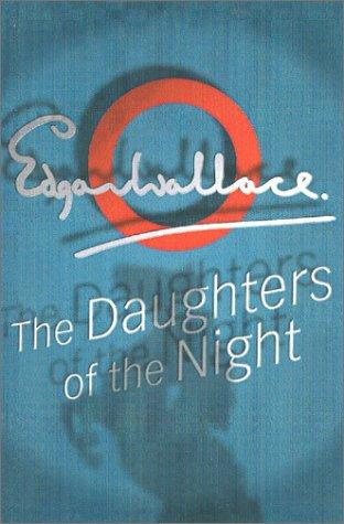 Daughters Of The Night by Edgar Wallace