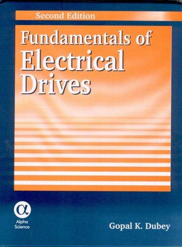 Fundamentals of Electrical Drives by G. K. Dubey