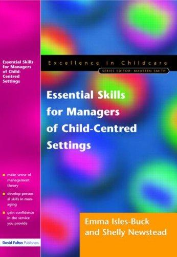 Essential Skills for Managers of Child-Centred Settings (Excellence in Childcare) by Emma Isles-Buck