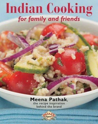 Indian Cooking for Family and Friends by Meena Pathak