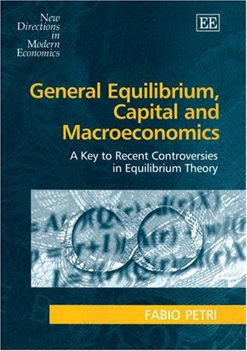 General Equilibrium, Capital And Macroeconomics by Fabio Petri
