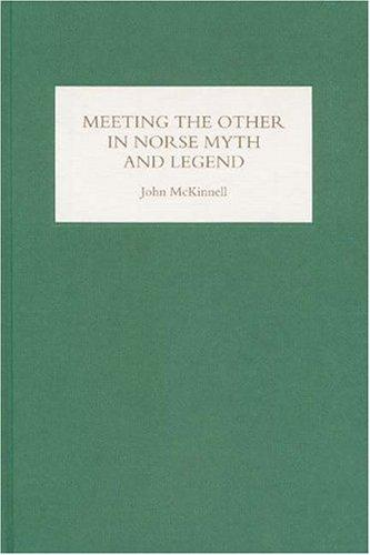 Meeting the Other in Norse Myth and Legend by John McKinnell