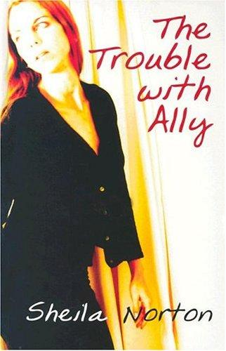 The Trouble with Ally