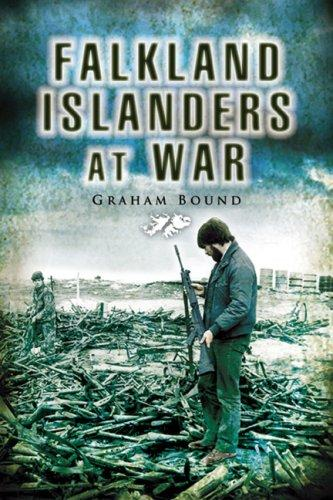 FALKLAND ISLANDERS AT WAR (Pen & Sword Military) by Graham Bound