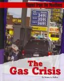 The Gas Crisis (Ripped from the Headlines) by Stuart A. Kallen