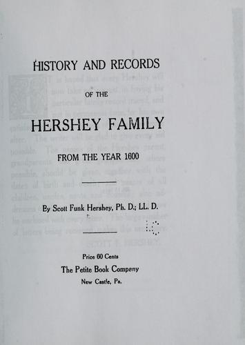 History and records of the Hershey family from the year 1600 by Scott F. Hershey