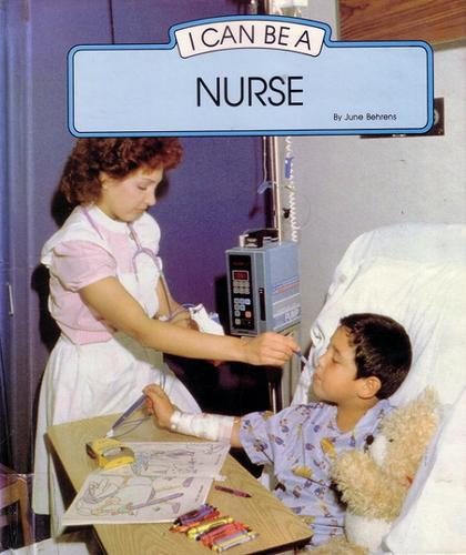 I Can Be a Nurse by June Behrens