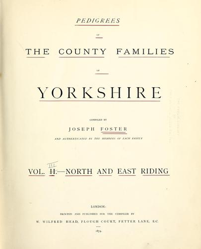 Pedigrees of the county families of Yorkshire by Joseph Foster