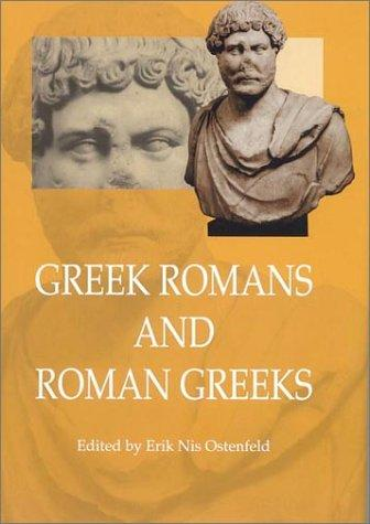Greek Romans and Roman Greeks by